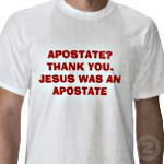 Jesus was an apostate