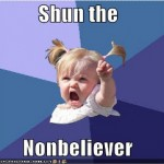 shun nonbeliever