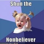 shun nonbeliever